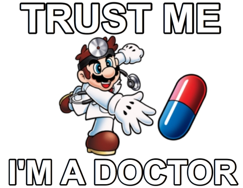 dr_mario_trust_me_im_a_doctor_meme_by_sonic171000-db6d563